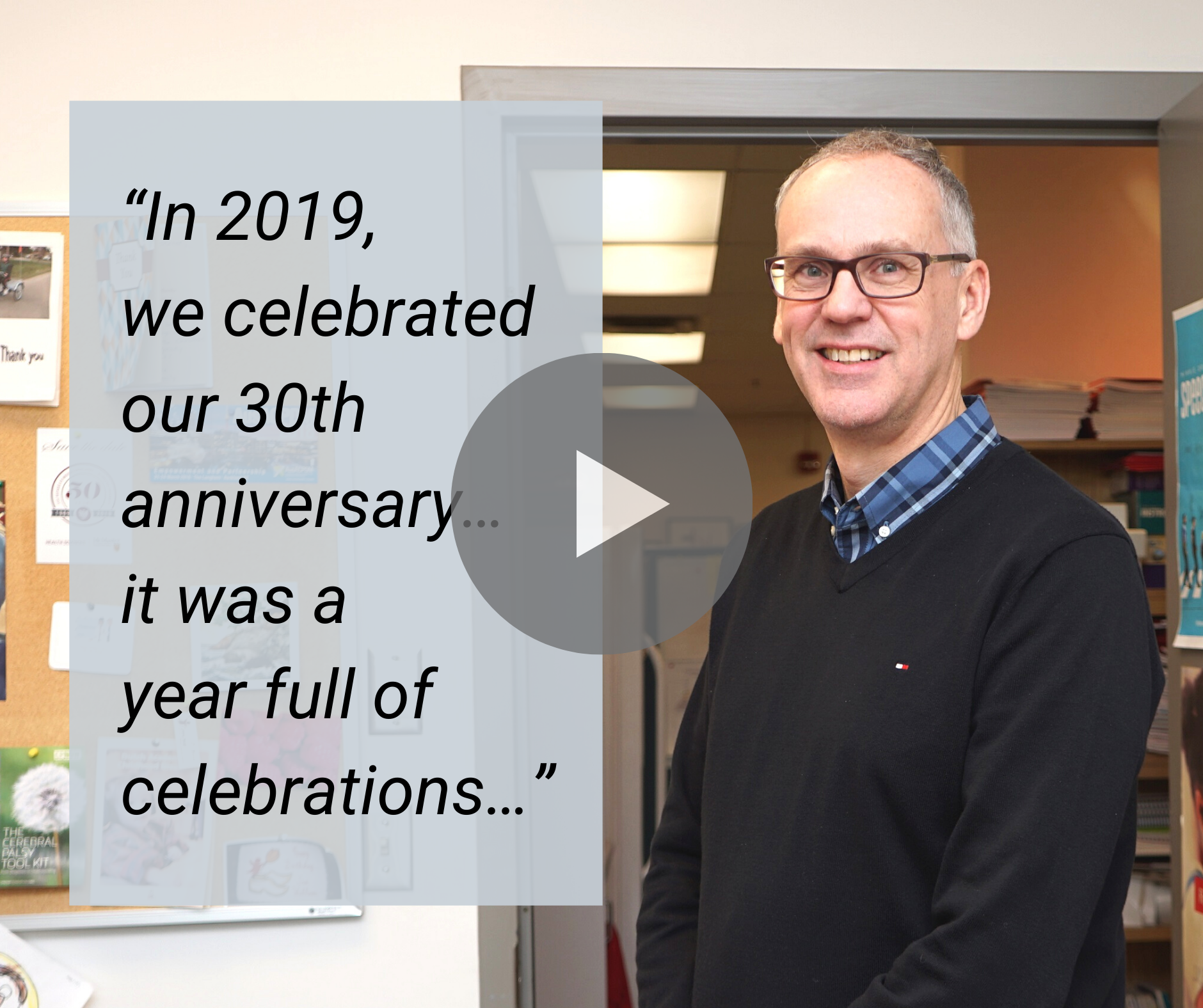 Click to watch the video message from CanChild Director Dr. Jan Willem Gorter